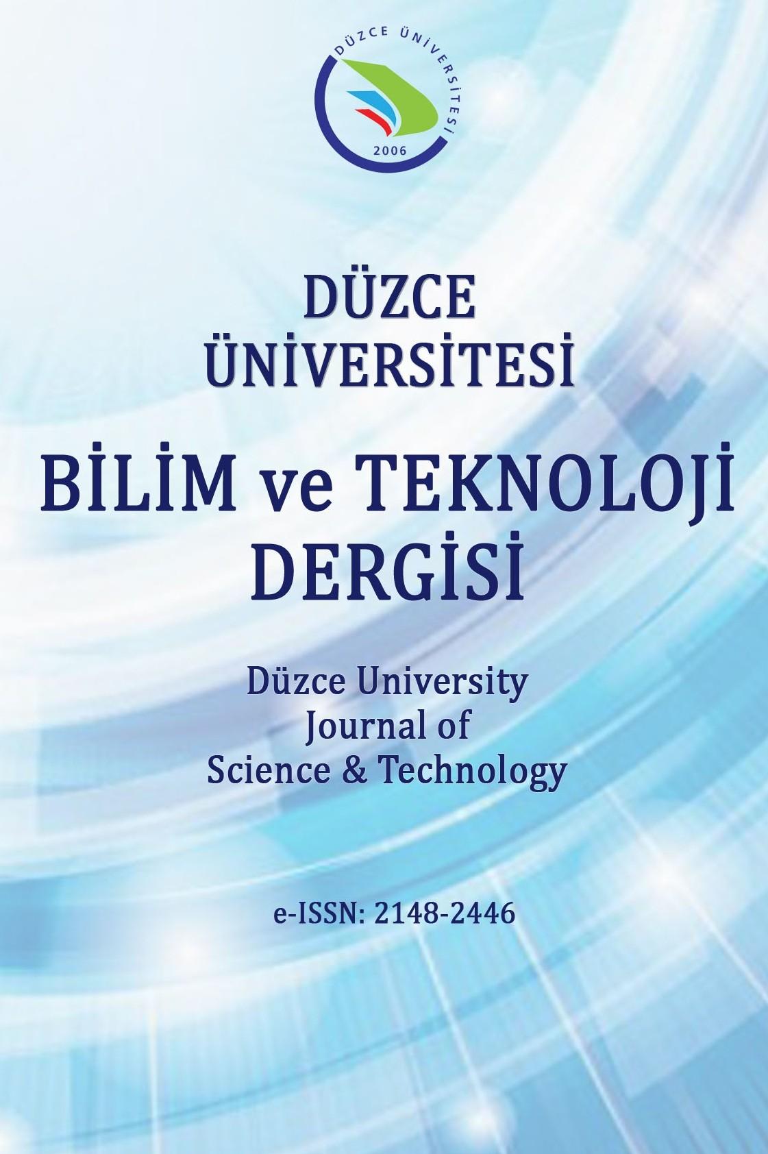 Düzce Üniversitesi Bilim ve Teknoloji Dergisi